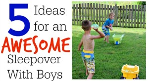 5 Boys Sleepover Ideas