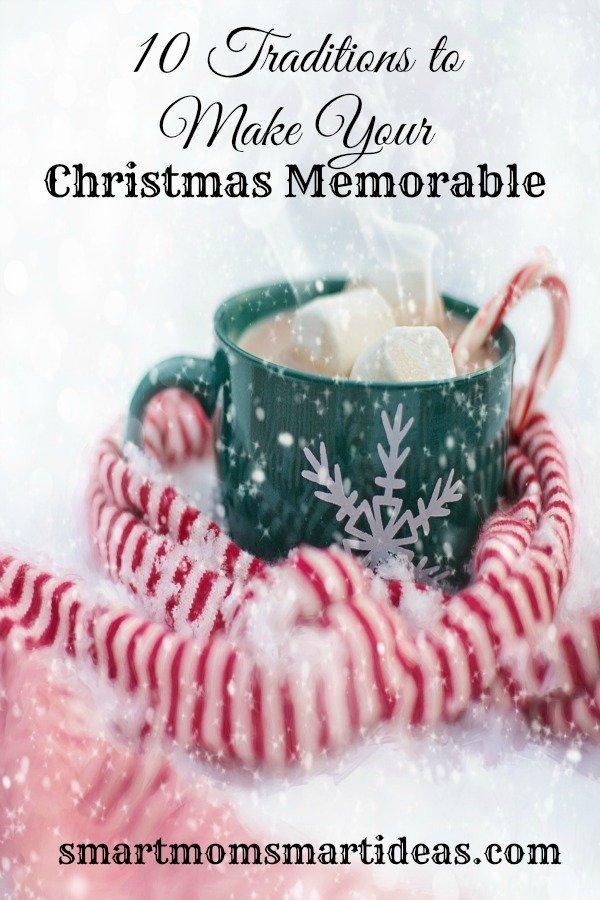10-traditions-to-make-a-memorable-christmas-smart-mom-smart-ideas