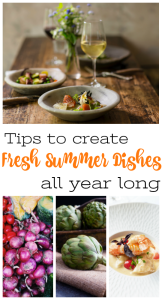 Keep those fresh summer dishes on the table all year long with these tips!
