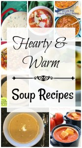 Warm and Hearty Soups {MM #186}