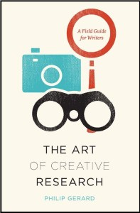 Cover image of Philip Gerard's new book, The Art of Creative Research: A Field Guide for Writers.