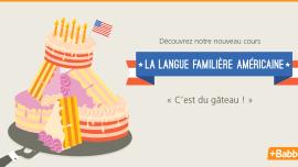 La langue familière américaine – c'est du gâteau !