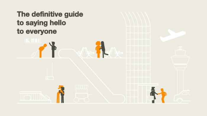 The Definitive Guide To Saying Hello To (Almost) Everyone
