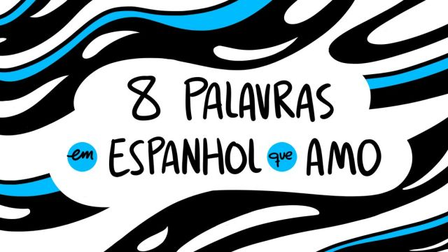 Palavras engraçadas em espanhol que eu amo