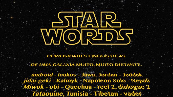 STAR WORDS: Curiosidades linguísticas de uma galáxia muito, muito distante