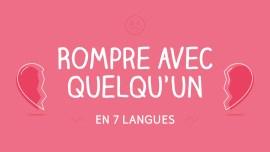 Infographie : comment rompre avec quelqu'un… en 7 langues différentes !