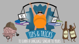 Tips And Tricks To Learn A Language Similar To Your Own