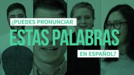 ¿Serías capaz de pronunciar estas 8 palabras en español?