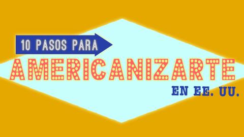 10 pasos para convertirse en estadounidense
