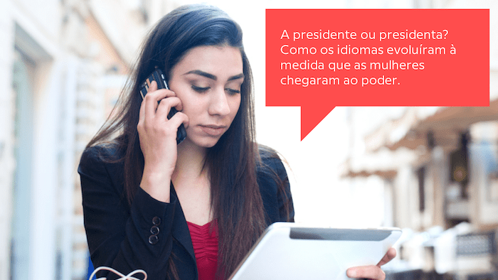 Como evoluem as línguas à medida que  as mulheres chegam ao poder