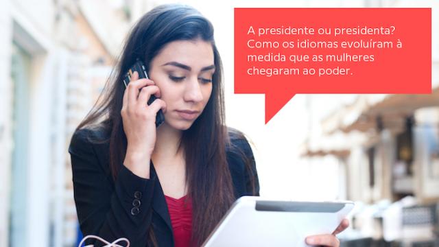 Mulheres no poder: como evoluem as línguas durante a escalada profissional das mulheres