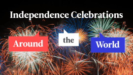 7 Awesome Independence Celebrations Around The World