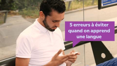 5 erreurs que nous faisons tous en apprenant une langue