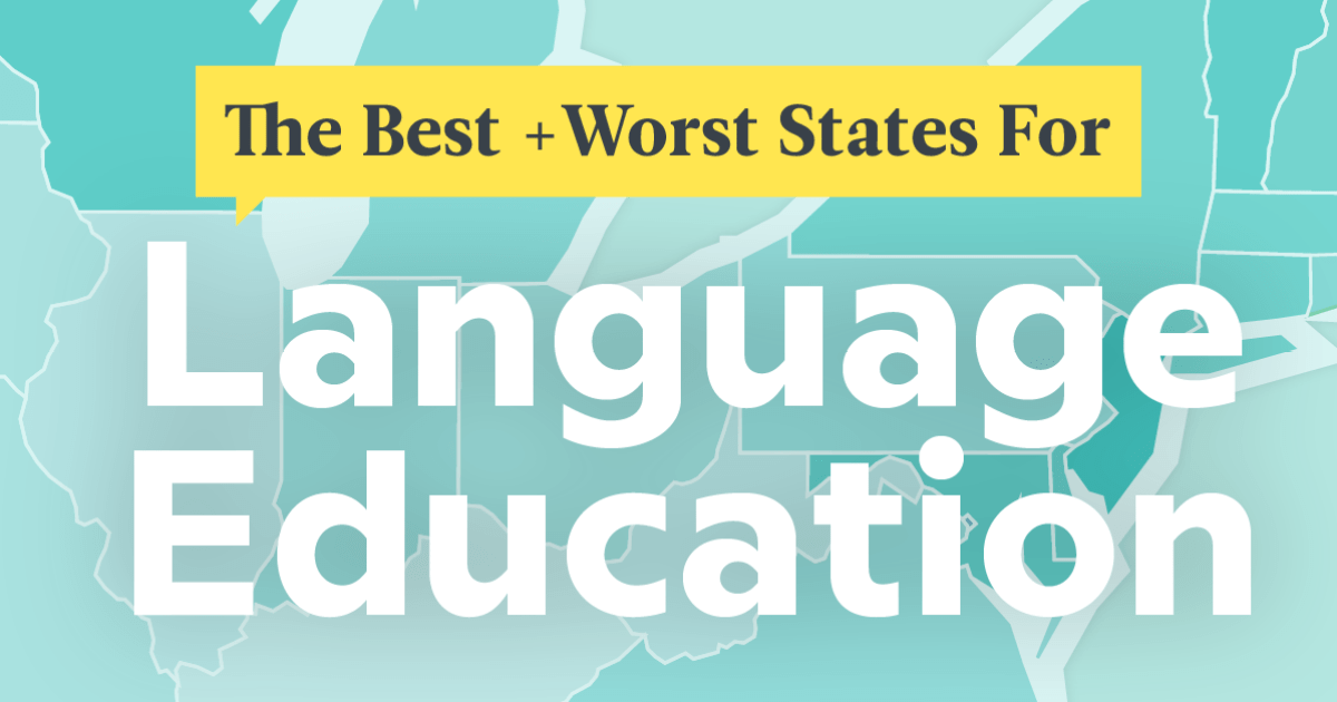 The Best And Worst Education News In >> Here Are The Best And Worst States For Language Education
