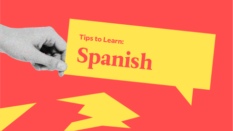 5 Very Specific, Very Useful Tips To Learn Spanish
