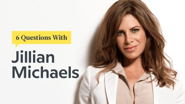 6 Questions With Fitness Queen Jillian Michaels