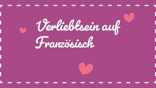 Verliebt auf Französisch? 6 Redewendungen, um die Liebe zu gestehen