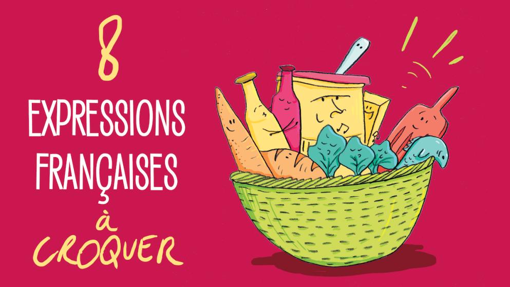 8 expressions françaises à croquer