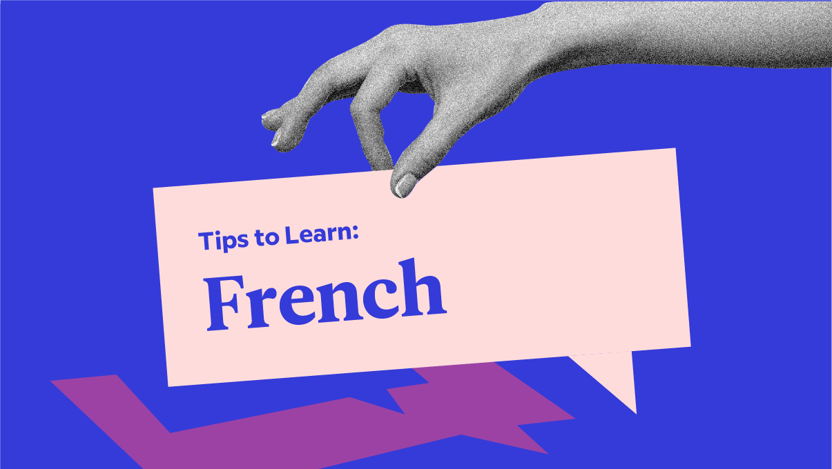 5 Very Good, Very Specific Tips To Learn French | Babbel Magazine