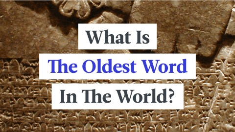 What Is The Oldest Word In The World?