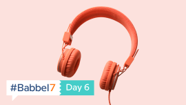 #Babbel7 Day 6: Turn On, Tune In, Keep Learning
