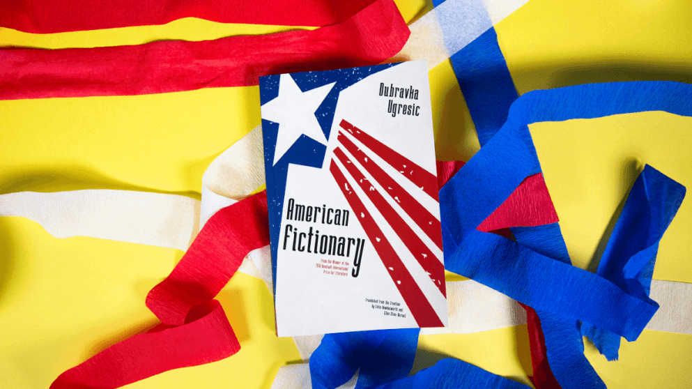 Introducing Dubravka Ugrešić's 'American Fictionary'