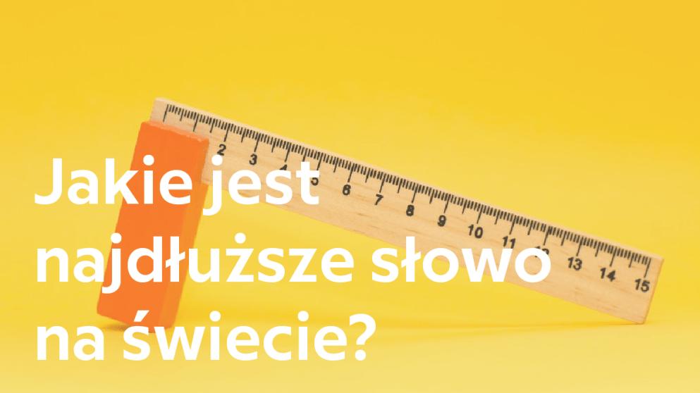 Jakie jest najdłuższe słowo na świecie?