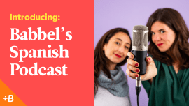 Introducing Babbel's Expert-Made Podcast: 'Palabras Bravas'