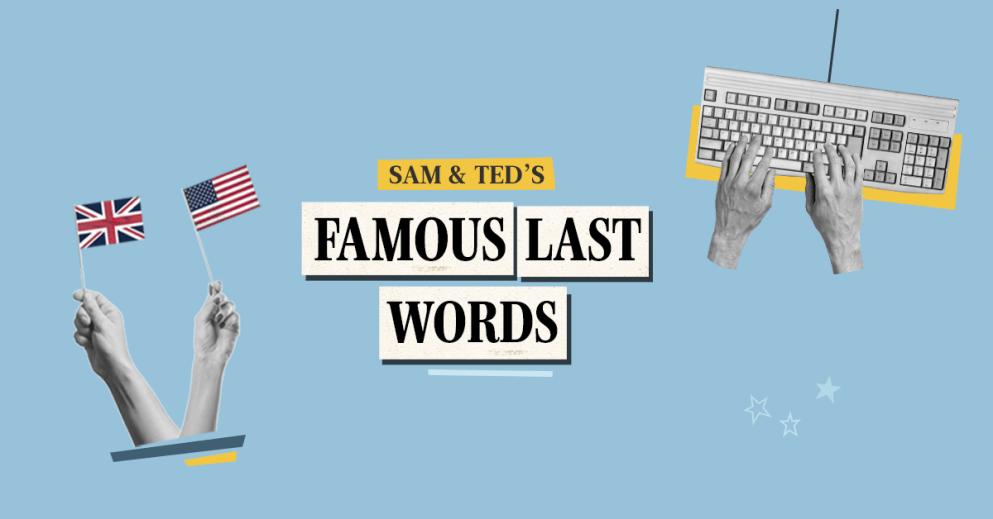 Nouveau podcast : Famous Last Words