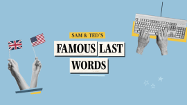 Nouveau podcast : Famous Last Words