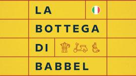Introducing La bottega di Babbel: Our New Monolingual Italian Podcast