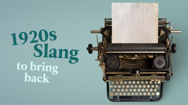 Slang From The 1920s That Needs To Make A Comeback