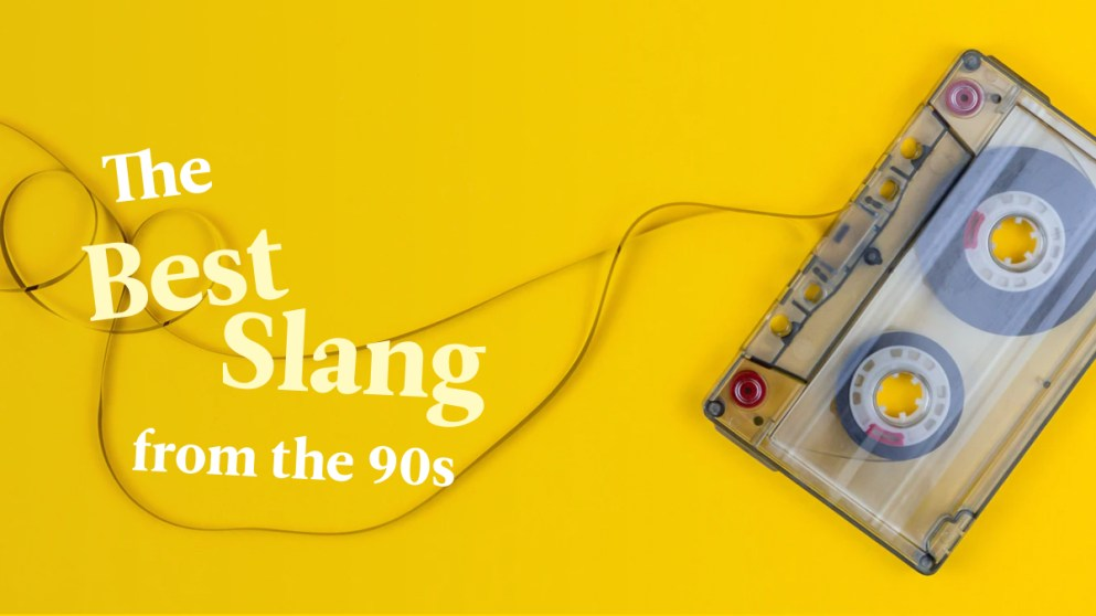 1990s Slang Phrases That Deserve To Make A Comeback