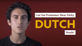 7 Dutch Words You'll Struggle To Pronounce (If You're Not Dutch)