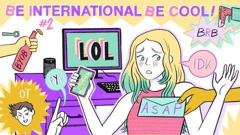 Be international, be cool #2 – 10 acronimi tipici tra Millennials/Gen-Z da imparare ASAP