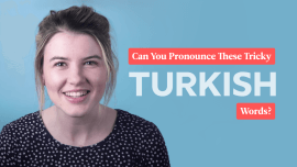 7 Turkish Words You'll Struggle To Pronounce (If You're Not Turkish)