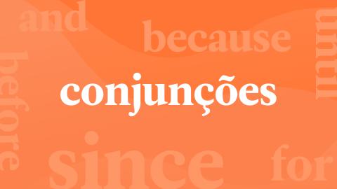Conjunções em inglês: conecte as suas ideias para a conversa fazer sentido