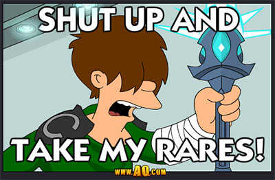 Shut Up and Take My Rares!