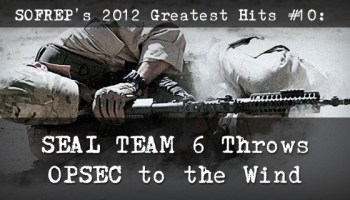 SOFREP's Greatest Hits #10: SEAL TEAM 6 Throws OPSEC to the Wind