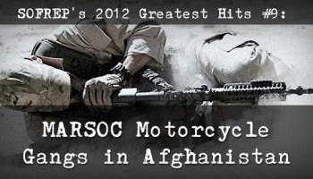 SOFREP's Greatest Hits #9: MARSOC Motorcycle Gangs in Afghanistan