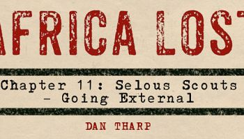 Africa Lost Chapter 11: The Selous Scouts - Going External