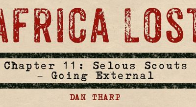 Africa Lost Chapter 11: The Selous Scouts – Going External