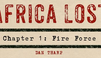 Africa Lost Chapter 1: Fire Force: Rhodesia's COIN Killing Machine