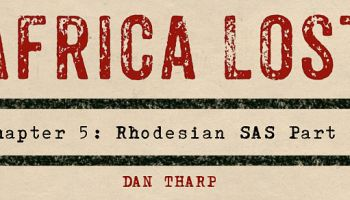 Africa Lost Chapter 5: The Rhodesian SAS Part 4