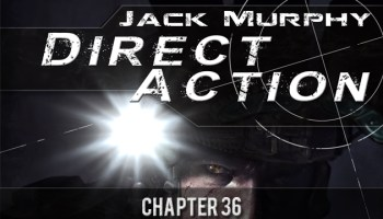 Direct Action: Chapter Thirty Six