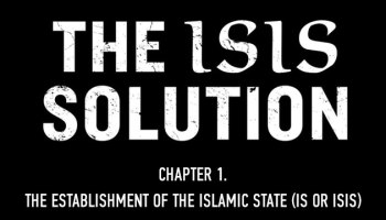 Chapter 1 - The Establishment of the Islamic State (IS or ISIS)