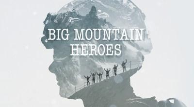 Kickstarter for the Big Mountain Heroes Documentary has begun
