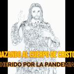 ABRAZANDO EL CUERPO DE CRISTO HERIDO POR LA PANDEMIA