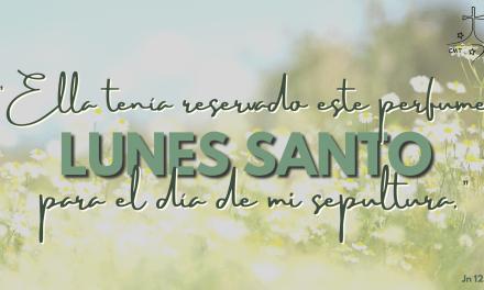 LUNES SANTO: UNCIÓN DE AMOR