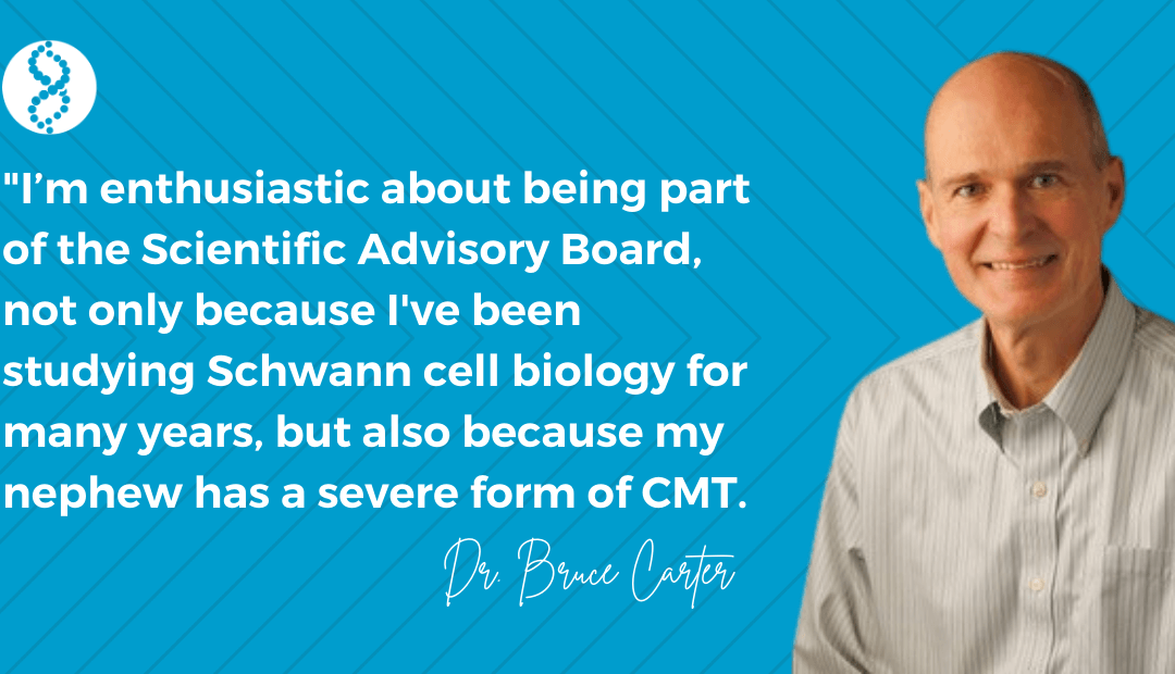Dr. Bruce D. Carter Joins Scientific Advisory Board to Help CMT Research Foundation Deliver Treatments and Cures